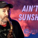 Ain't No Sunshine – Backing Track
